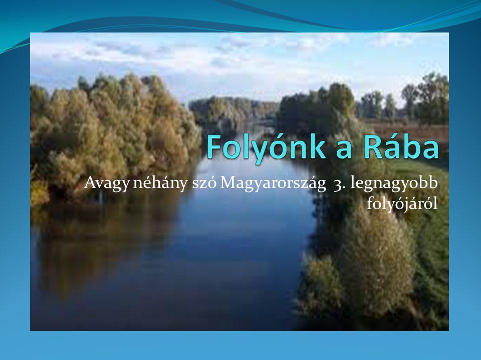 Avagy néhány szó Magyarország 3. legnagyobb folyójáról