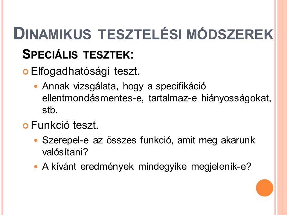 D INAMIKUS TESZTELÉSI MÓDSZEREK S PECIÁLIS TESZTEK : Elfogadhatósági teszt.