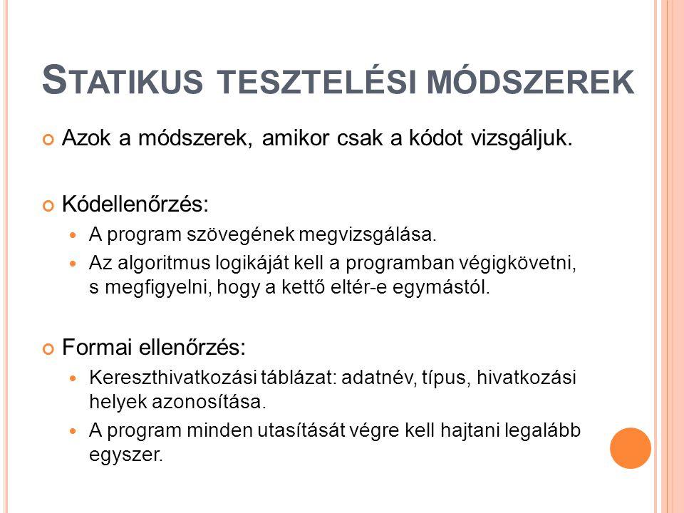 S TATIKUS TESZTELÉSI MÓDSZEREK Tartalmi ellenőrzés:  Ellentmondás-keresés.
