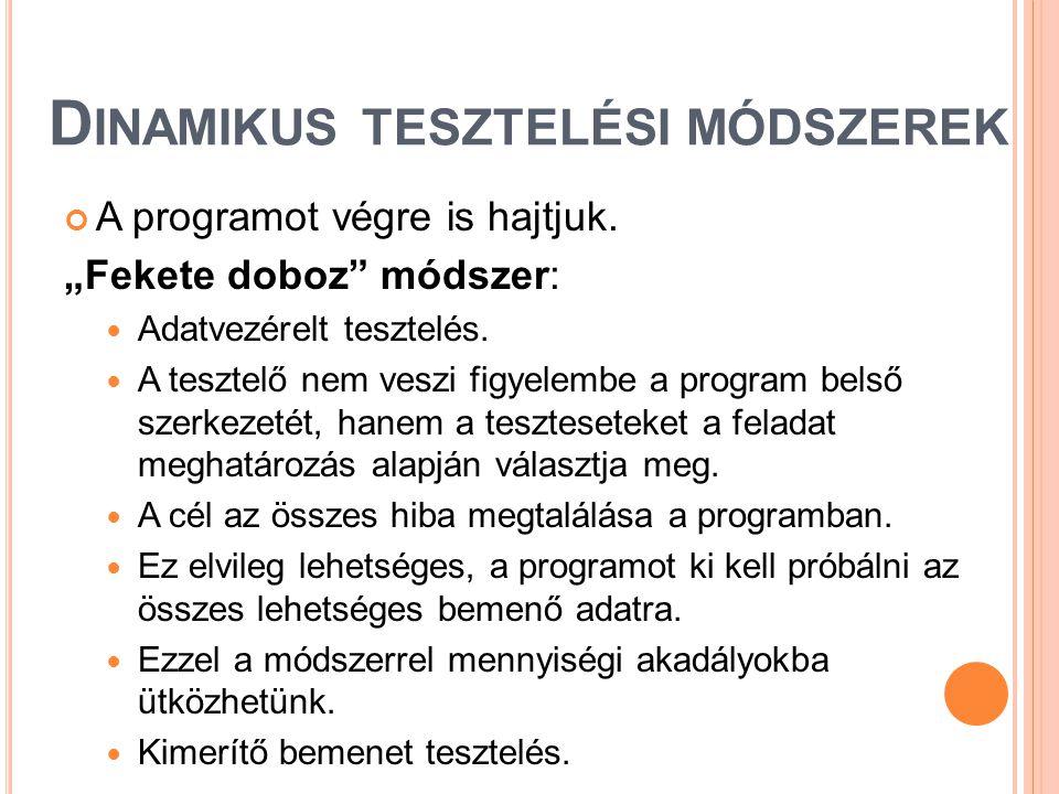 """D INAMIKUS TESZTELÉSI MÓDSZEREK """" F EKETE DOBOZ MÓDSZER : Ekvivalencia osztályok keresése."""