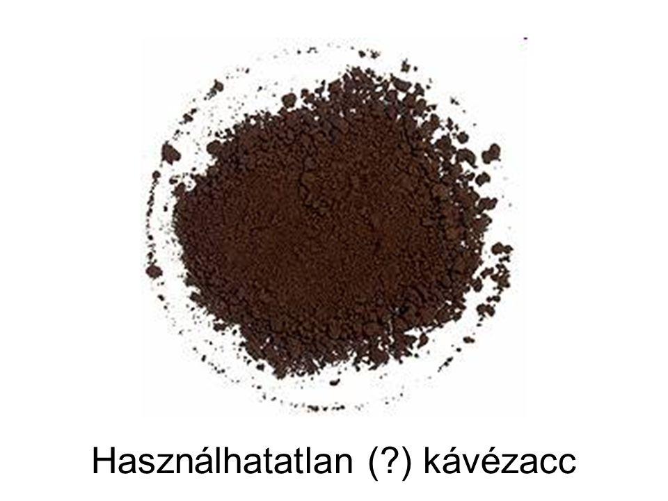 Használhatatlan (?) kávézacc