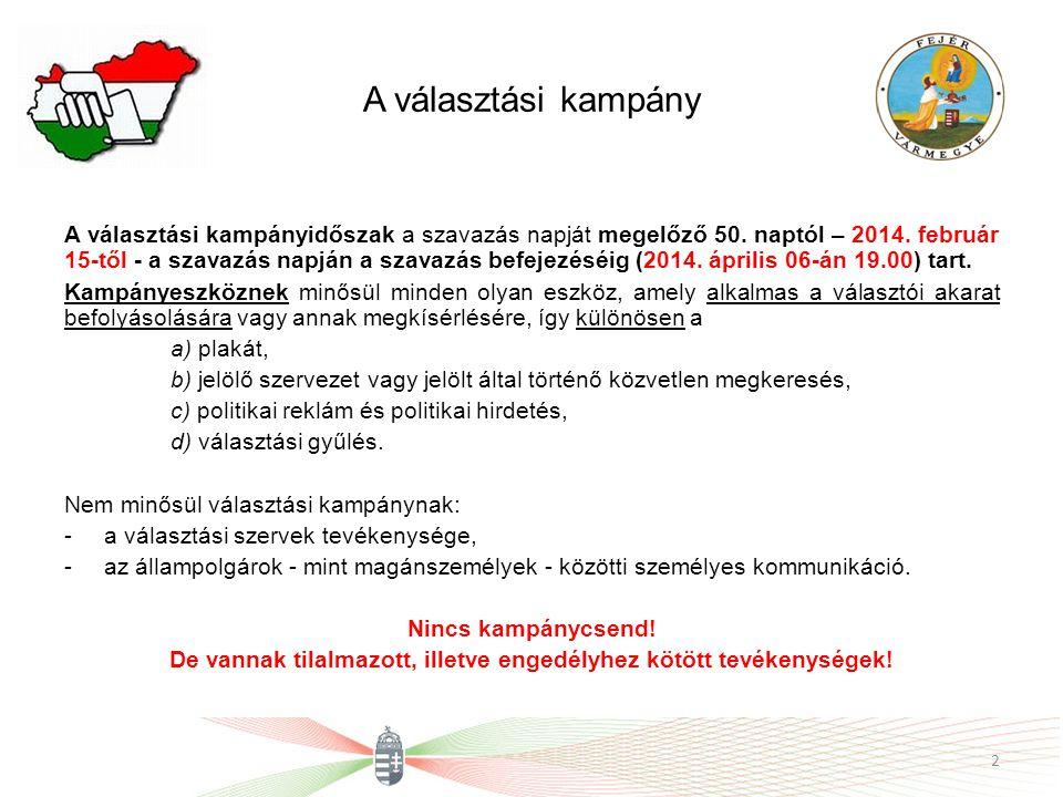 A választási kampány A választási kampányidőszak a szavazás napját megelőző 50. naptól – 2014. február 15-től - a szavazás napján a szavazás befejezés