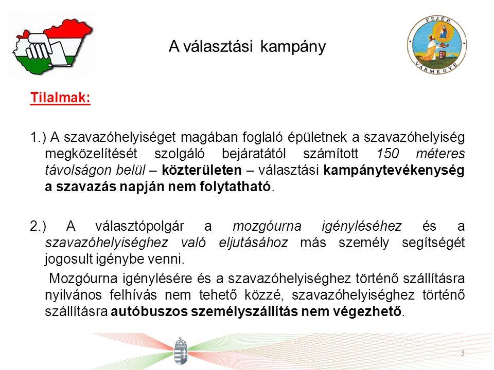 A választási kampány 3.) A szavazás napján választási gyűlés nem tartható és politikai reklám nem tehető közzé.