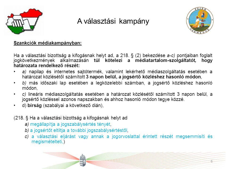 A választási kampány Szankciók médiakampányban: Ha a választási bizottság a kifogásnak helyt ad, a 218. § (2) bekezdése a-c) pontjaiban foglalt jogköv