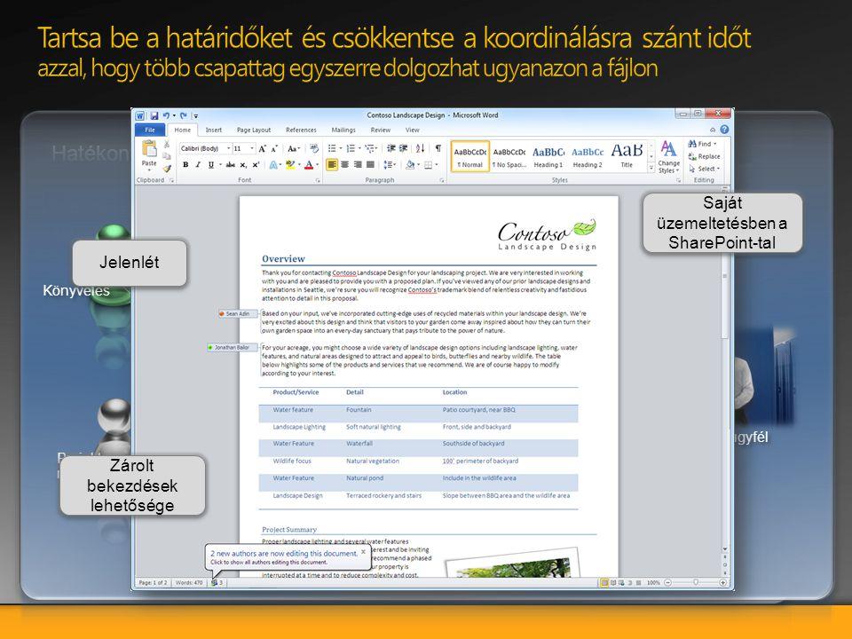 Office Mobile: az Excel, a Word, a PowerPoint, a OneNote és a SharePoint mobil kiegészítői segítségével létrehozhat és szerkeszthet tartalmakat.