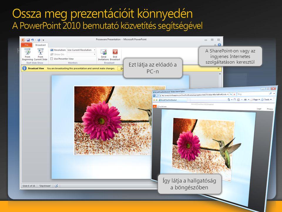 Bemutató közvetítése: Közvetlenül a PowerPoint-ból tudja közvetíteni a bemutatót bárki számára, aki rendelkezik egy web böngészővel. Küldje el a meghí