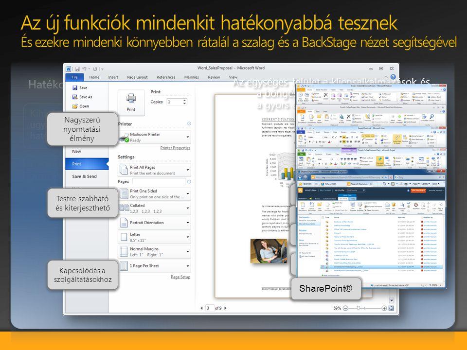 Új felhasználói felület: A szalag egységesen minden Office 2010 alkalmazásban megtalálható és bevezettük az új Microsoft Office Backstage™ nézetet is,