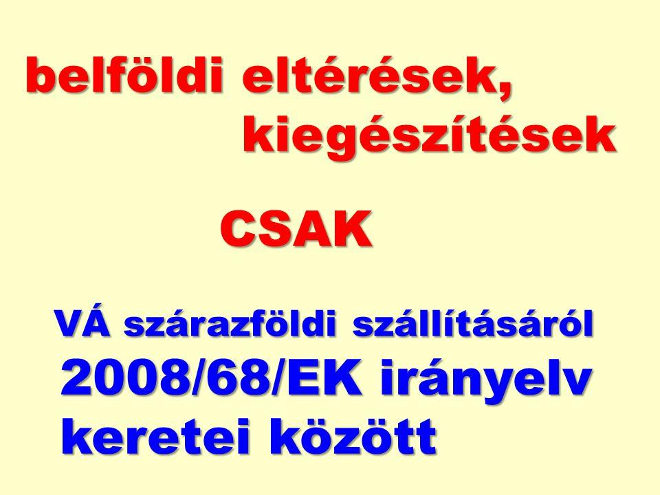 A 2008/68/EK irányelv adta lehetőségek szerinti kiegészítések A 2008/68/EK irányelv adta lehetőségek szerinti kiegészítések