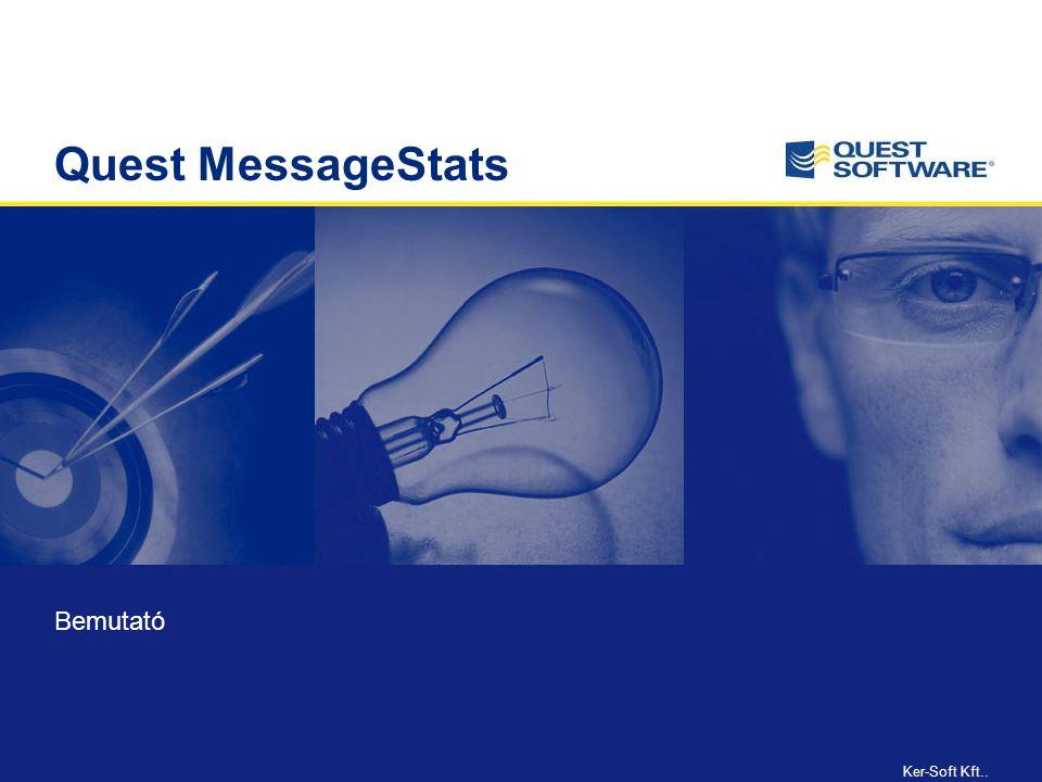 Ker-Soft Kft.. Quest MessageStats Bemutató
