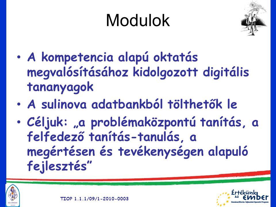 """Modulok • A kompetencia alapú oktatás megvalósításához kidolgozott digitális tananyagok • A sulinova adatbankból tölthetők le • Céljuk: """"a problémaköz"""