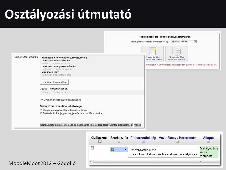 Osztályozási útmutató MoodleMoot 2012 – Gödöllő