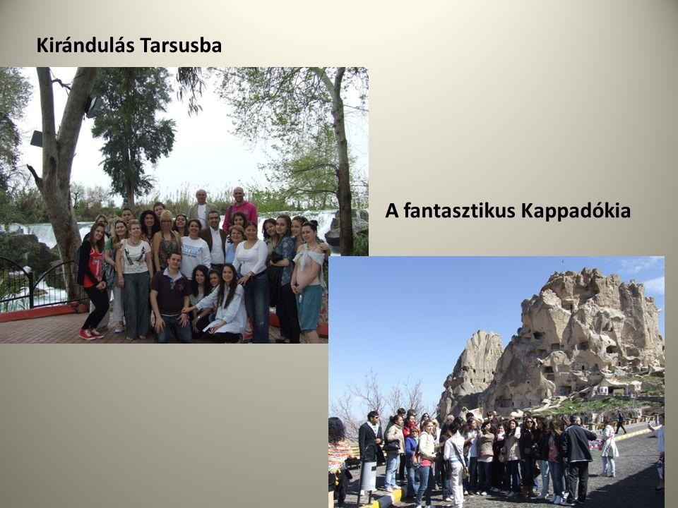 Kirándulás Tarsusba A fantasztikus Kappadókia