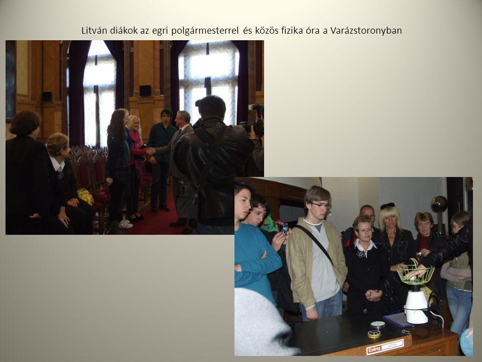 Litván diákok az egri polgármesterrel és közös fizika óra a Varázstoronyban