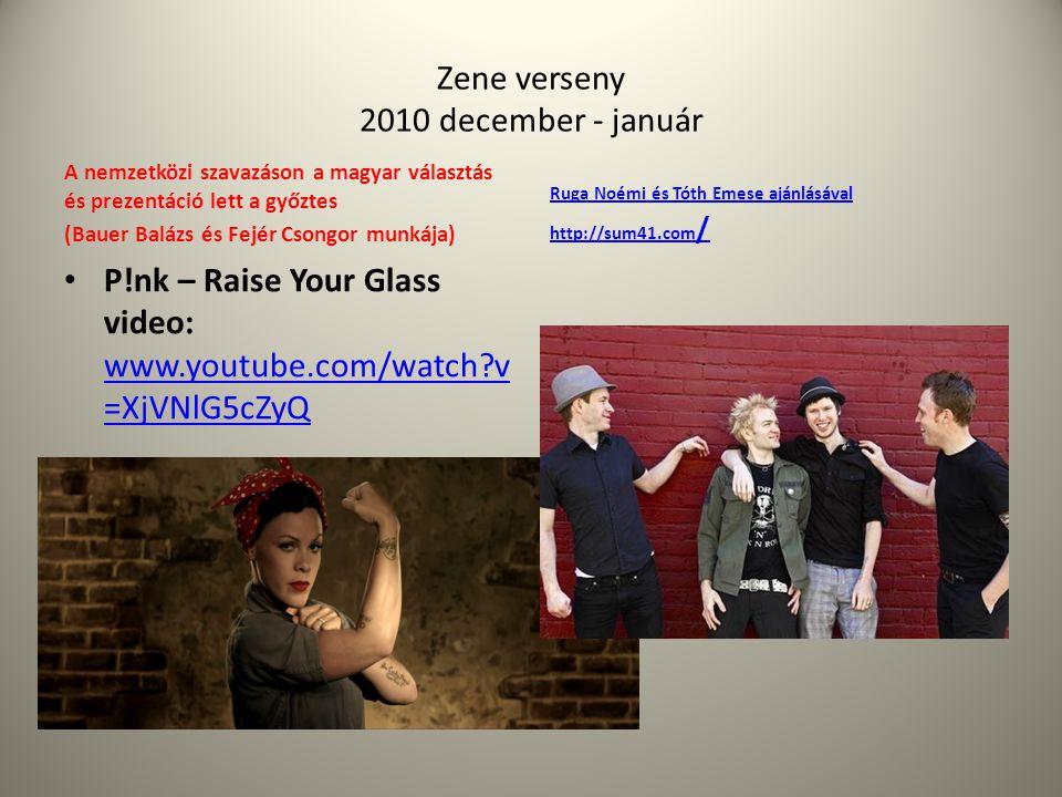 Zene verseny 2010 december - január A nemzetközi szavazáson a magyar választás és prezentáció lett a győztes (Bauer Balázs és Fejér Csongor munkája) •