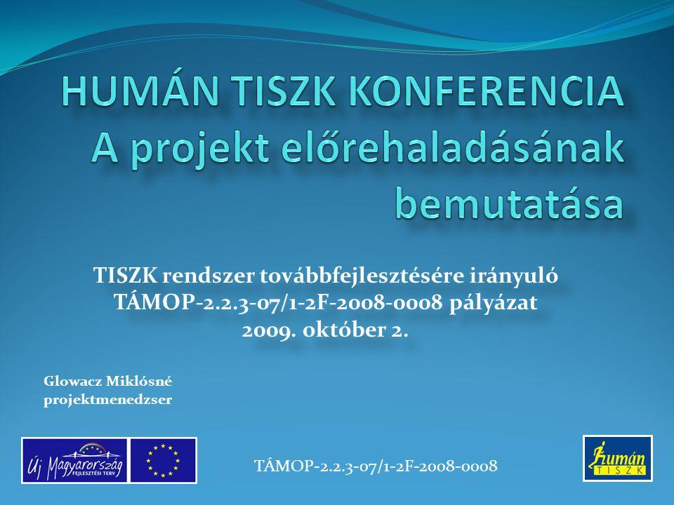 TISZK rendszer továbbfejlesztésére irányuló TÁMOP-2.2.3-07/1-2F-2008-0008 pályázat 2009.