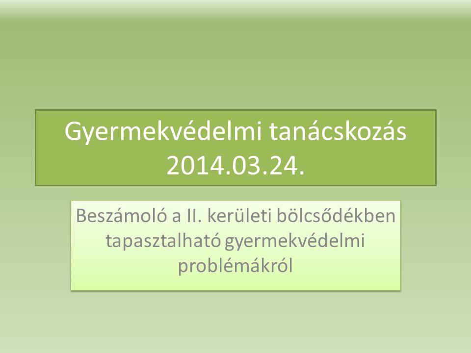 Gyermekvédelmi tanácskozás 2014.03.24.Beszámoló a II.
