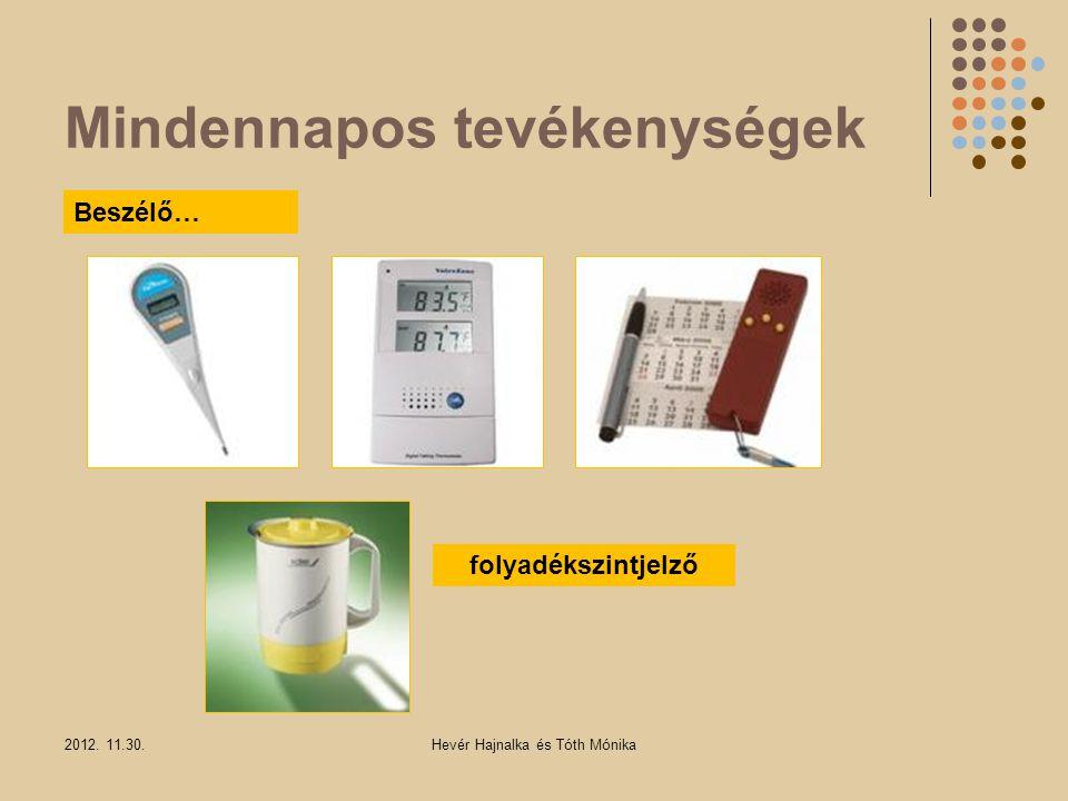 Mindennapos tevékenységek 2012. 11.30.Hevér Hajnalka és Tóth Mónika Beszélő… folyadékszintjelző