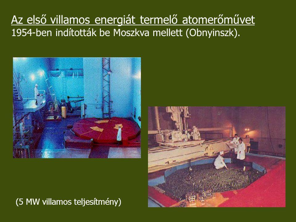 Az első villamos energiát termelő atomerőművet 1954-ben indították be Moszkva mellett (Obnyinszk). (5 MW villamos teljesítmény)