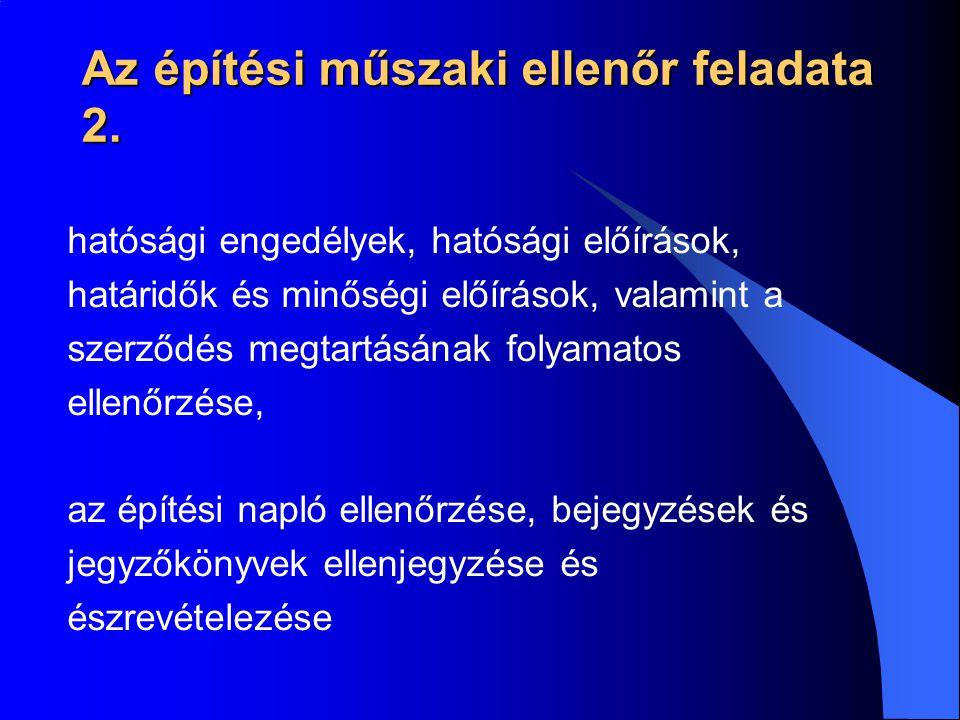 Az építési műszaki ellenőr feladata 2. hatósági engedélyek, hatósági előírások, határidők és minőségi előírások, valamint a szerződés megtartásának fo