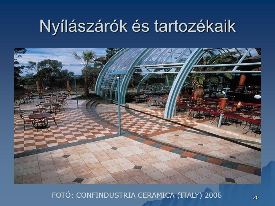 26 Nyílászárók és tartozékaik FOTÓ: CONFINDUSTRIA CERAMICA (ITALY) 2006
