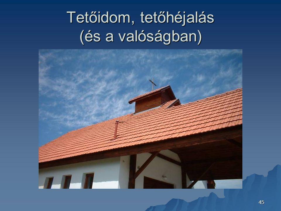 45 Tetőidom, tetőhéjalás (és a valóságban)