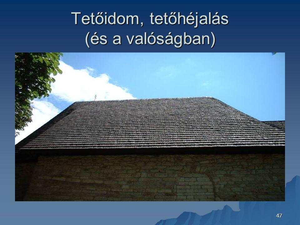 47 Tetőidom, tetőhéjalás (és a valóságban)