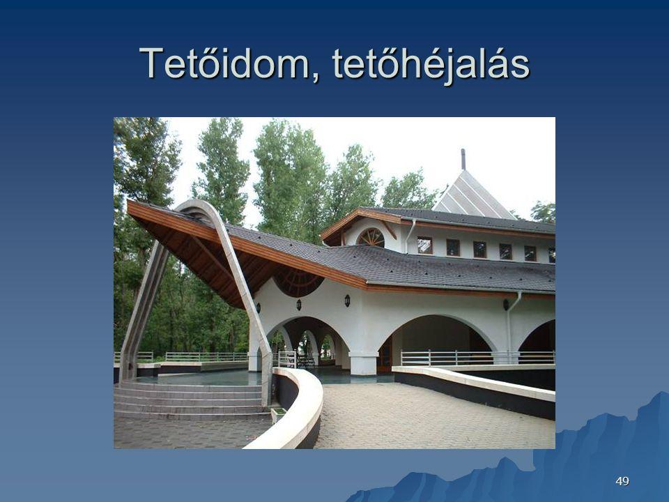 49 Tetőidom, tetőhéjalás