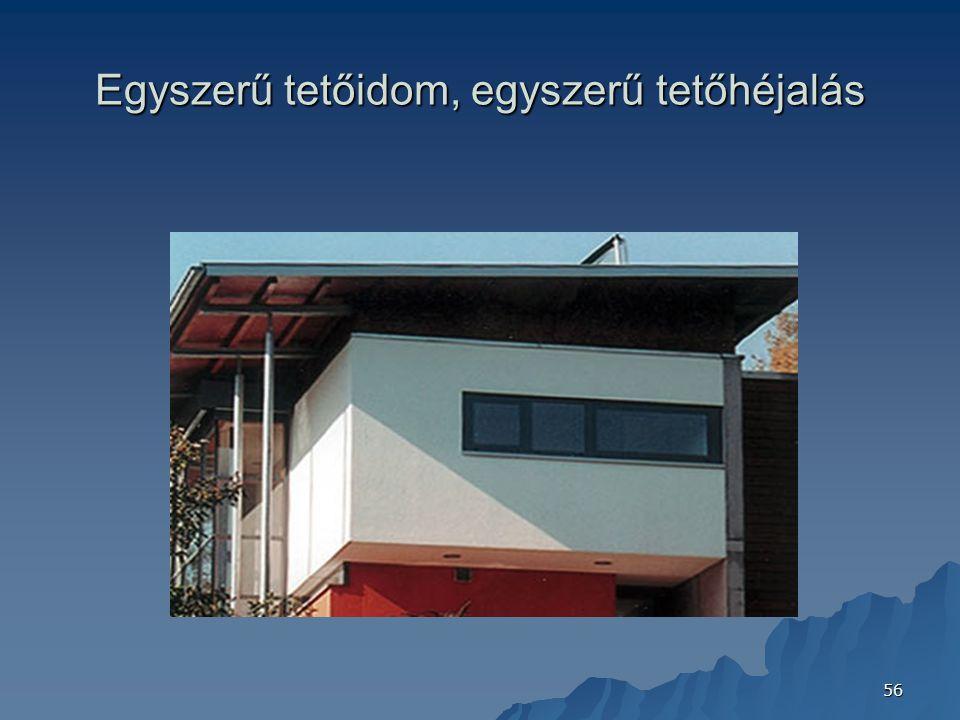 56 Egyszerű tetőidom, egyszerű tetőhéjalás