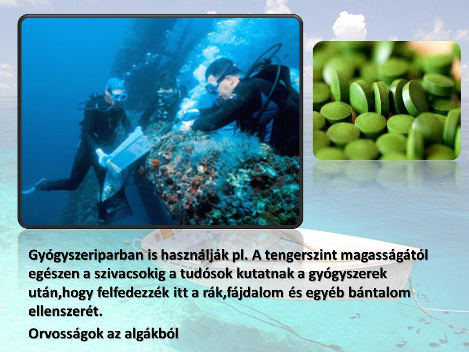 Gyógyszeriparban is használják pl. A tengerszint magasságától egészen a szivacsokig a tudósok kutatnak a gyógyszerek után,hogy felfedezzék itt a rák,f