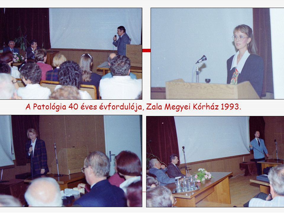 A Patológia 40 éves évfordulója, Zala Megyei Kórház 1993.