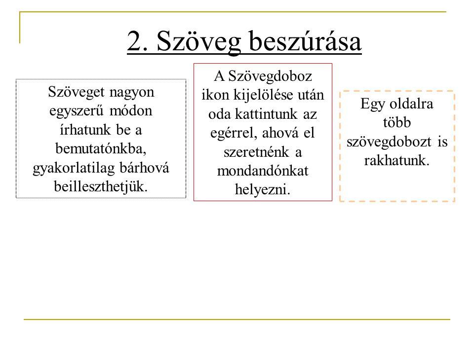 1. Kép beillesztése a) be tudunk illeszteni a ClipArtból b) vagy fájlból