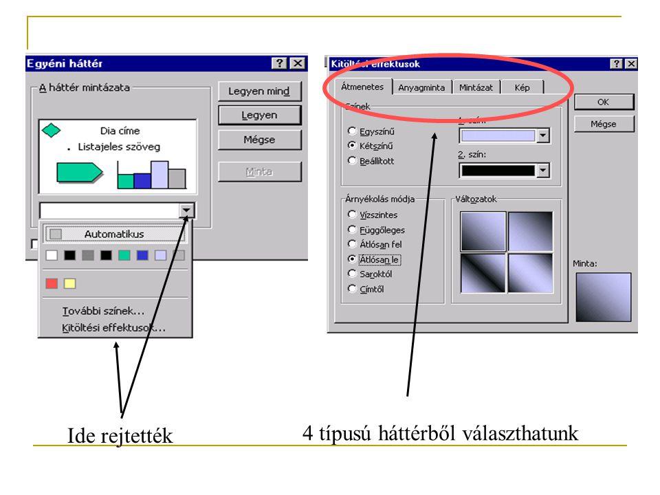 Néhány tipp a háttér szépítéséhez 2. Format - Background - itt alkalmunk nyílik arra, hogy létrehozzuk a legváltozatosabb (pl. Anyagminta) hátteret is