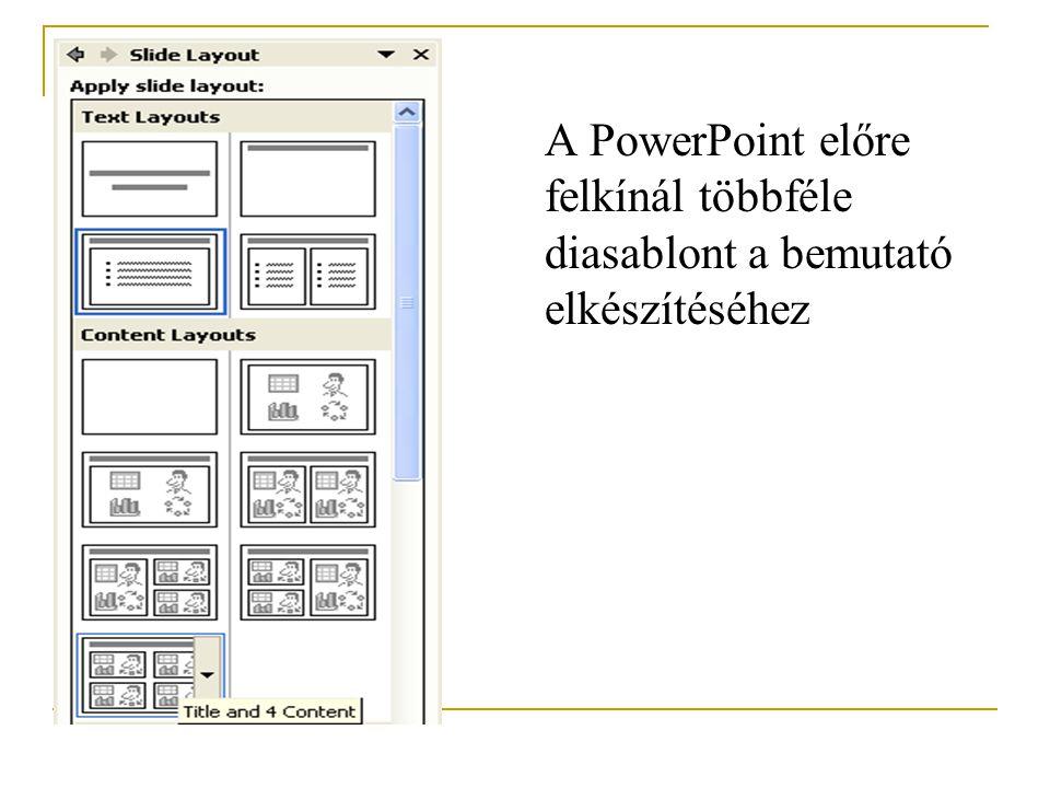 A PowerPoint előre felkínál többféle diasablont a bemutató elkészítéséhez