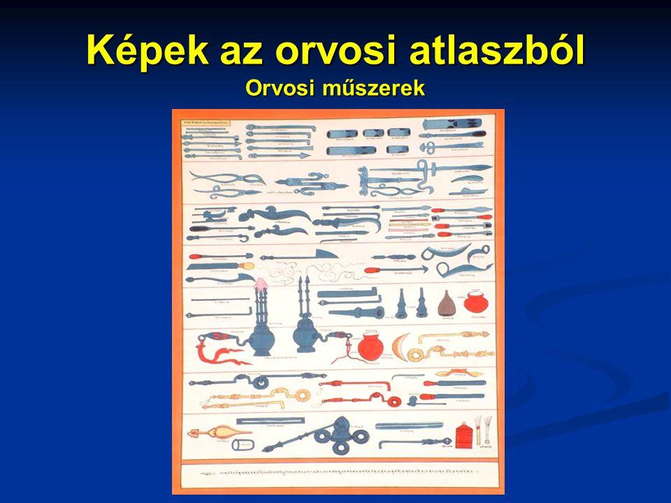 Képek az orvosi atlaszból Orvosi műszerek