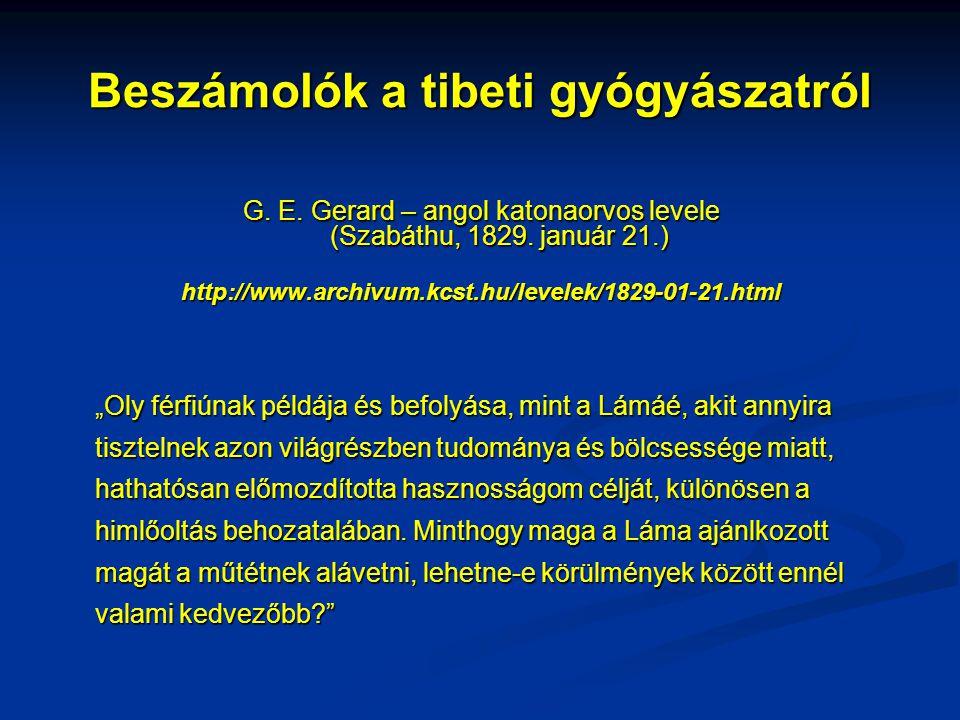 Beszámolók a tibeti gyógyászatról G. E. Gerard – angol katonaorvos levele (Szabáthu, 1829. január 21.) http://www.archivum.kcst.hu/levelek/1829-01-21.