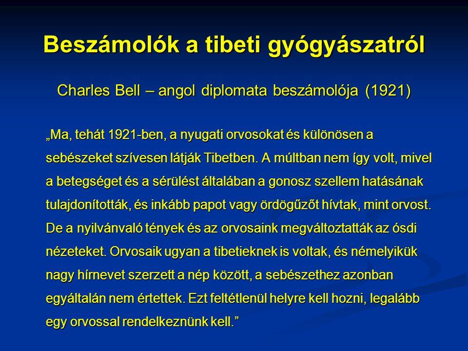 """Beszámolók a tibeti gyógyászatról Charles Bell – angol diplomata beszámolója (1921) """"Ma, tehát 1921-ben, a nyugati orvosokat és különösen a sebészeket"""