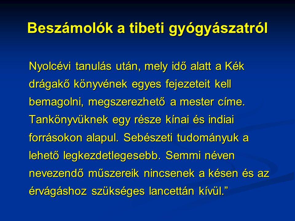 Beszámolók a tibeti gyógyászatról Nyolcévi tanulás után, mely idő alatt a Kék drágakő könyvének egyes fejezeteit kell bemagolni, megszerezhető a meste