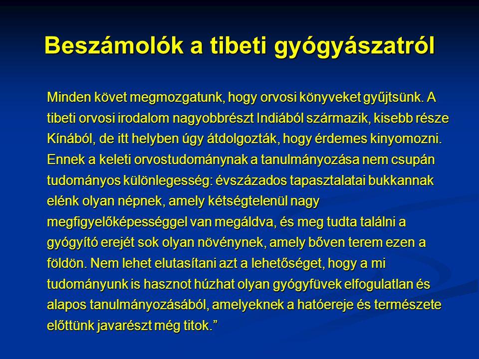 Beszámolók a tibeti gyógyászatról Minden követ megmozgatunk, hogy orvosi könyveket gyűjtsünk. A tibeti orvosi irodalom nagyobbrészt Indiából származik