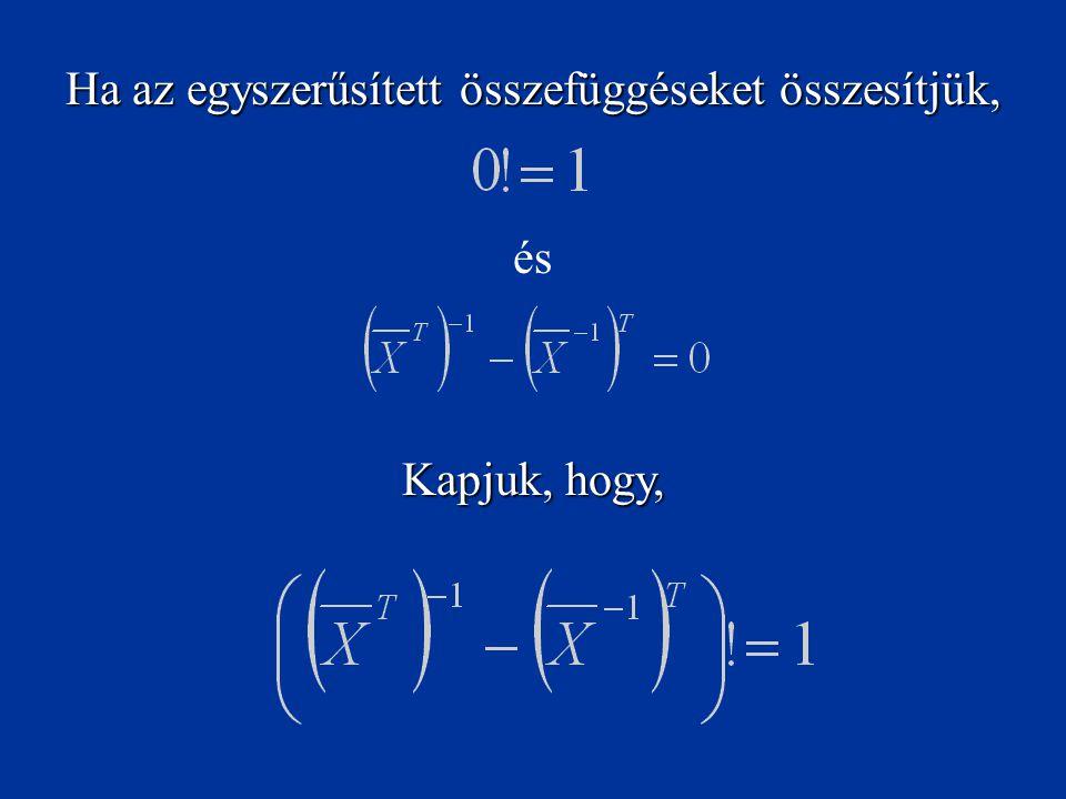 A fentebb leírt egyszerűsítések alkalmazásával az alábbi egyenletből: végül egy rendkívül elegáns, tömör és közérthető egyenletet kapunk: ami – el kell ismerni – sokkal professzionálisabb, mint az eredeti egyenlet közönséges és paraszti kifejezése: