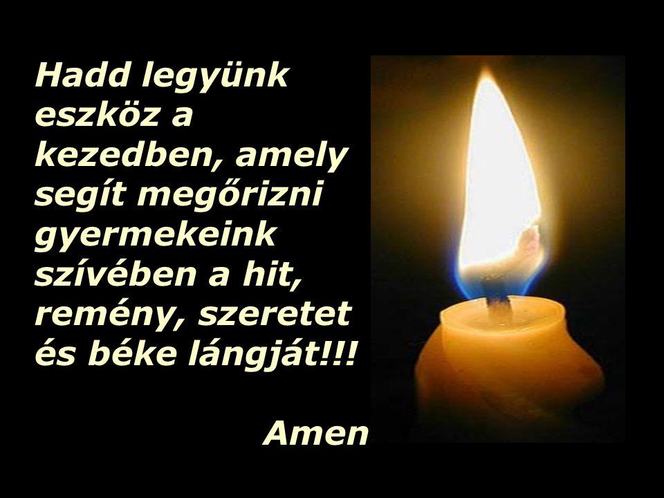 Add, Urunk, hogy soha ki ne aludjon bennünk a remény…!