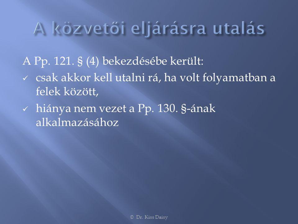 A Pp. 121. § (4) bekezdésébe került:  csak akkor kell utalni rá, ha volt folyamatban a felek között,  hiánya nem vezet a Pp. 130. §-ának alkalmazásá