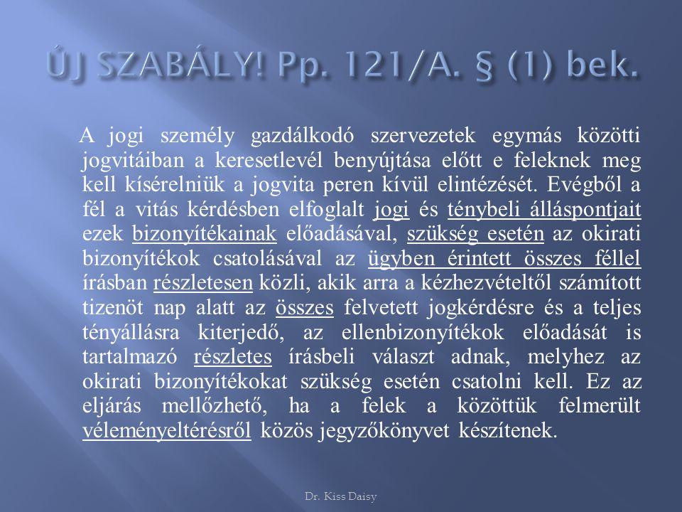 """ Magyarországon lakóhellyel, tartózkodási hellyel vagy székhellyel nem rendelkező fél részére  A felperes: a keresetlevélben  Az alperes: az érdemi védekezésben, legkésőbb a per első tárgyalásán """"Különösen ügyvéd, ügyvédi iroda lehet © Dr."""