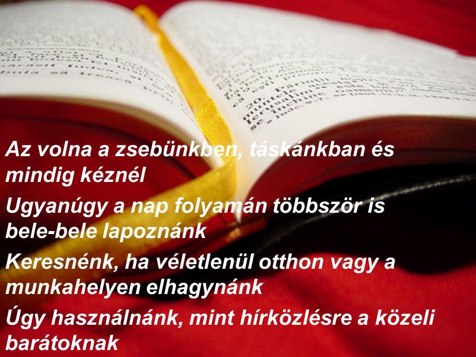 Mit gondolsz, mennyivel más volna, ha mostantól a mobiltelefon helyet a Bibliát használnánk