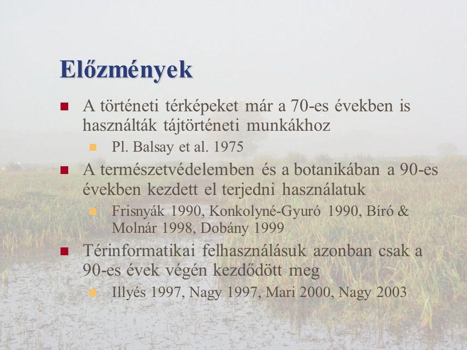 Előzmények  A történeti térképeket már a 70-es években is használták tájtörténeti munkákhoz  Pl.