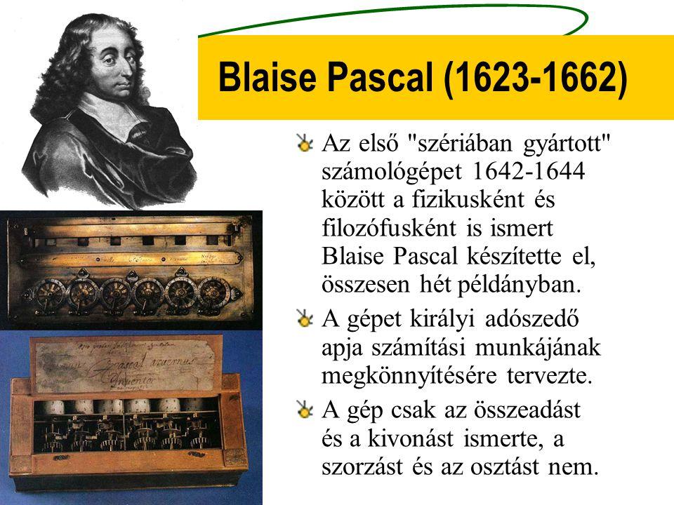 Blaise Pascal (1623-1662) Az első