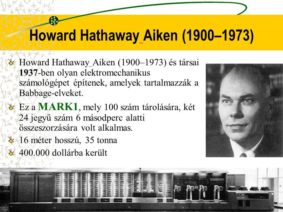 Howard Hathaway Aiken (1900–1973) és társai 1937-ben olyan elektromechanikus számológépet építenek, amelyek tartalmazzák a Babbage-elveket. Ez a MARK1