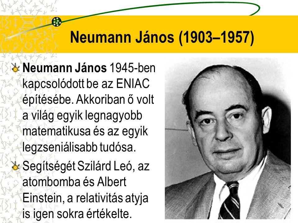 Neumann János 1945-ben kapcsolódott be az ENIAC építésébe. Akkoriban ő volt a világ egyik legnagyobb matematikusa és az egyik legzseniálisabb tudósa.