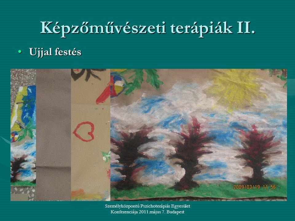 Személyközpontú Pszichoterápiás Egyesület Konferenciája 2011.május 7. Budapest Képzőművészeti terápiák II. •Ujjal festés