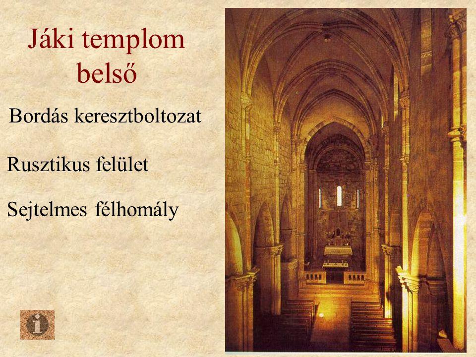 Jáki templom belső Bordás keresztboltozat Rusztikus felület Sejtelmes félhomály
