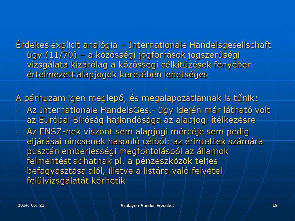 2014. 06. 21.2014. 06. 21.2014. 06. 21. Szalayné Sándor Erzsébet 19 Érdekes explicit analógia – Internationale Handelsgesellschaft ügy (11/70) – a köz